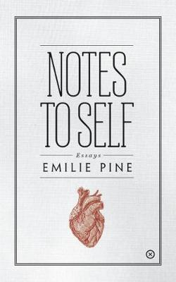 Notes to Self: Essays (Paperback)