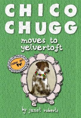 Chico Chugg Moves to Yelvertoft (Paperback)