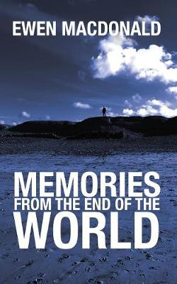 Memories from the End of the World (Paperback)