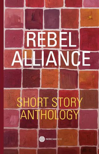 Rebel Alliance: Short Story Anthology (Paperback)