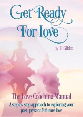 Get Ready for Love: The Love Coaching Manual (Paperback)