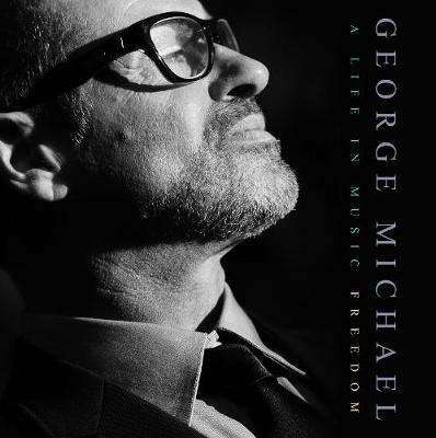 George Michael 2019: A Life In Music Freedom (Hardback)