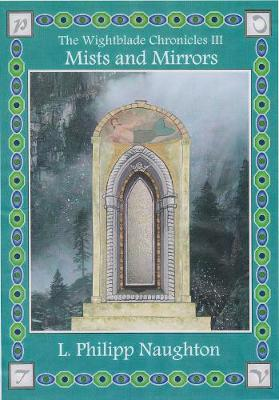 Mists and Mirrors - The Wightblade Chronicles 3 (Paperback)
