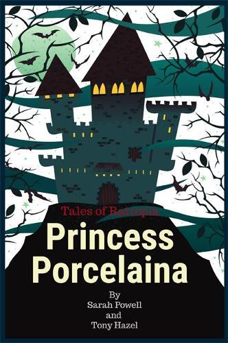 Princess Porcelaina - Tales of Rattopia 1 (Paperback)