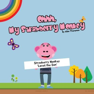 Strawberry Monkey Loves the Sun - Ohhh My Strawberry Monkey (Paperback)