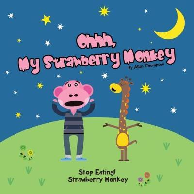 Stop Eating! Strawberry Monkey - Ohhh My Strawberry Monkey (Paperback)