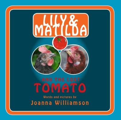 Lily & Matilda and the Lost Tomato (Paperback)