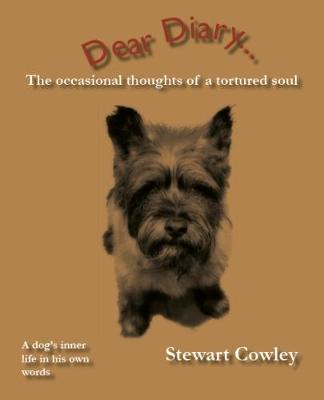 Dear Diary... the Occasional Thoughts of a Tortured Soul: A Dog's Inner Life in His Own Words (Paperback)