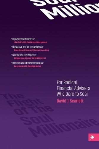 The Flight of The Soul Millionaire 2019: For Radical Financial Advisers Who Dare to Soar (Paperback)