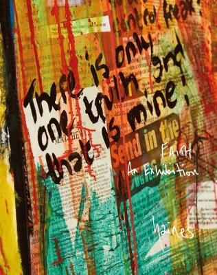 There is Only One Truth and That is Mine: Faith - An Exhibition (Paperback)