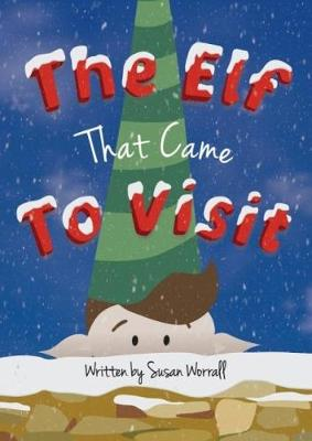 The Elf That Came To Visit (Paperback)