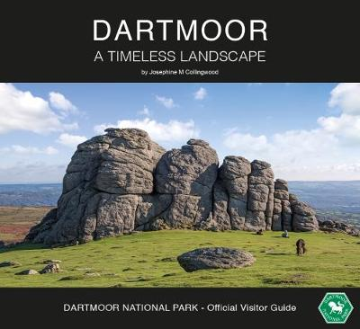 DARTMOOR - A Timeless Landscape 2018: Dartmoor National Park - Official Visitor Guide (Paperback)