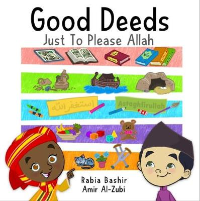 Good Deeds: Just To Please Allah (Hardback)