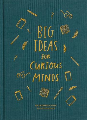 Big Ideas for Curious Minds: An Introduction to Philosophy (Hardback)