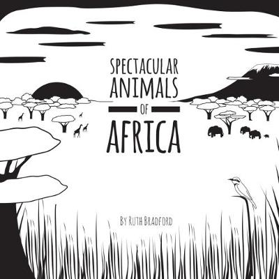 Spectacular Animals from Africa: The Little Black & White Book Project (Hardback)