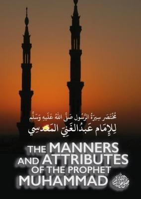 The The Manners & Attributes of the Prophet Muhammad (Paperback)