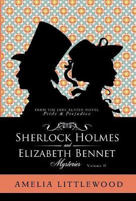 Sherlock Holmes & Elizabeth Bennet Mysteries - Holmes & Bennet Mystery Collection 2 (Hardback)