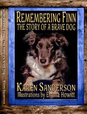 Remembering Finn: The Story of a Brave Dog - Tales of Dylan 4 (Hardback)