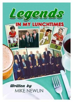 Legends in my Lunchtimes (Paperback)
