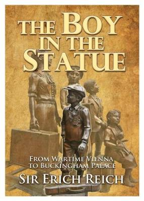 The Boy in the Statue: From Wartime Vienna to Buckingham Palace (Paperback)