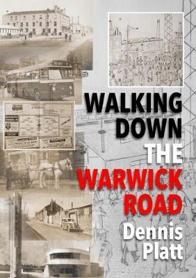 Walking Down the Warwick Road (Paperback)