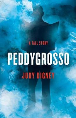 Peddygrosso: A Tall Story - N/A (Paperback)