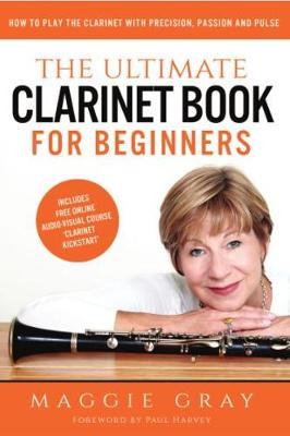 The The Ultimate Clarinet Book for Beginners: How to play the Clarinet with Precision, Passion and Pulse (Paperback)
