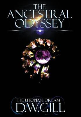 The Ancestral Odyssey: The Utopian Dream - Ancestral Odyssey 1 (Hardback)