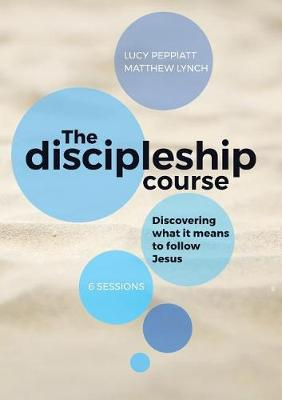 The Discipleship Course: Discovering What It Means to Follow Jesus (Paperback)