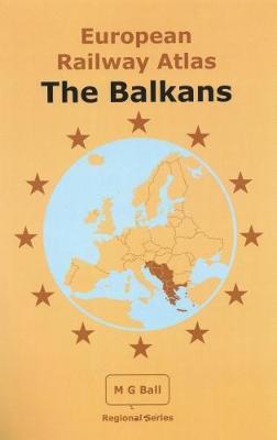 European Railway Atlas: The Balkans: Version Date: 03-09-17 (Paperback)