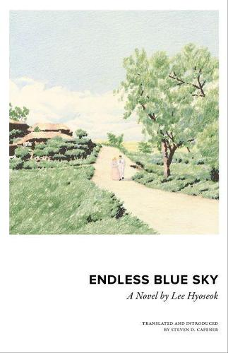 Endless Blue Sky: A Novel by Lee Hyoseok (Paperback)