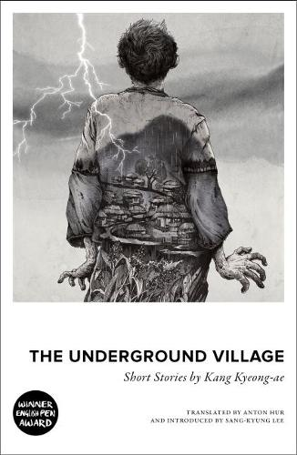 The Underground Village: Short Stories by Kang Kyeong-ae (Paperback)