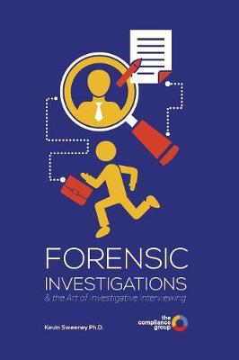 Forensic Investigations and the Art of Investigative Interviewing (Paperback)