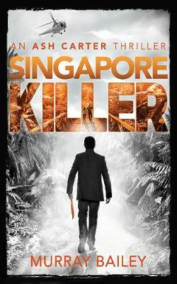 Singapore Killer - An Ash Carter Investigation 5 (Paperback)