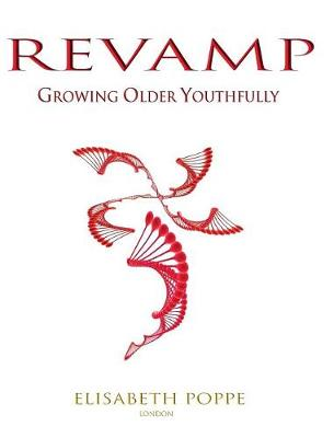 Revamp: Growing Older Youthfully - Love the Skin You Are in 00 (Hardback)