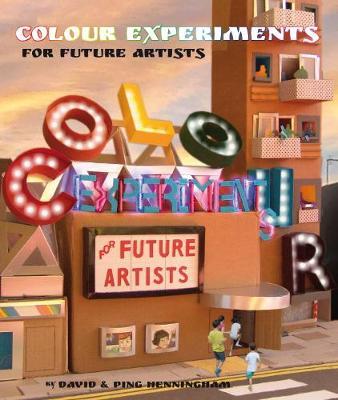 Colour Experiments for Future Artists - Future Artists 1 (Hardback)