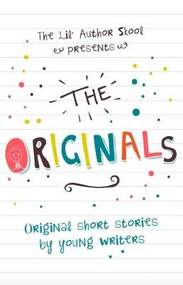 The Originals: Original Short Stories by Young Authors (Paperback)