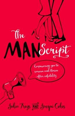 The MANScript: Empowering You To Survive and Thrive After Infidelity (Paperback)