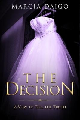 The Decision: A Vow to Tell the Truth - The Mental Gymnastics 1 (Paperback)