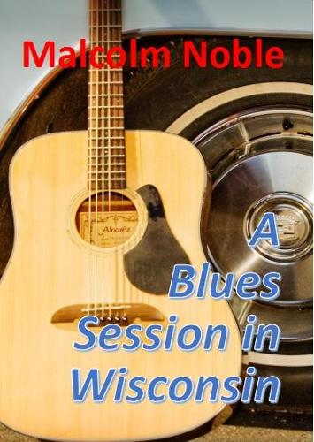 A Blues Session in Wisconsin (Paperback)