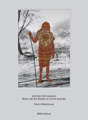 Restricted Images: Made with the Warlpiri of Central Australia (Hardback)