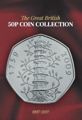 The Great British 50p coin collection: 1997 - 2017 - Cambridgeshire Coins Albums 1 (Hardback)