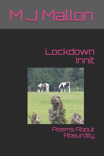 Lockdown Innit: Poems About Absurdity (Paperback)