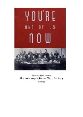 You're One of Us Now: The Remarkable Story of Malmesbury's Secret War Factory (Paperback)