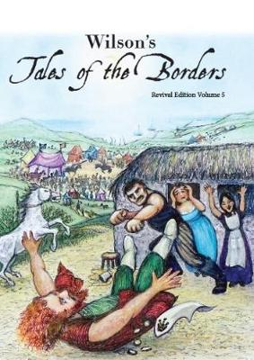 Wilson's Tales of The Borders: Revival Edition Vol. 5 (Paperback)