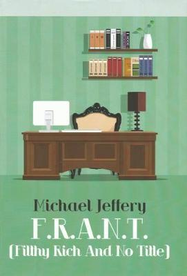 FRANT: Filthy Rich and No Title (Hardback)