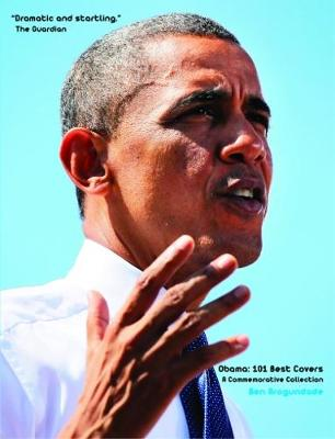 Obama: 101 Best Covers: 4: A New Illustrated Biography Of The Election Of America's 44th President (Hardcover) (Paperback)