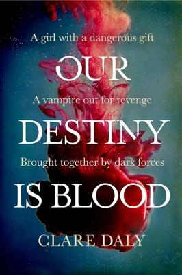 Our Destiny Is Blood: 1 - Our Destiny 1 (Paperback)