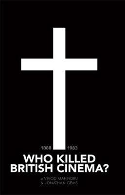 Who Killed British Cinema? (Paperback)