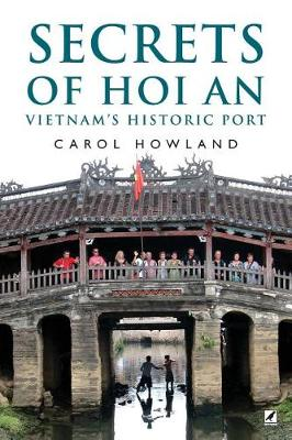 Secrets of Hoi An: Vietnam's Historic Port (Paperback)